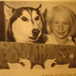 Me (age 7) and our Siberian Husky Tanya. We read Charlotte's Web together that summer.